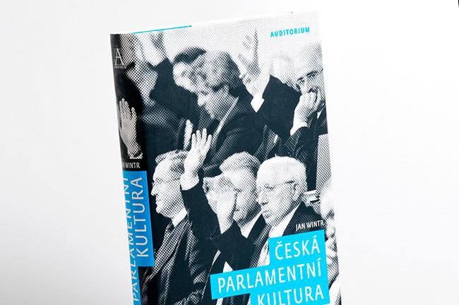 Grafický návrh a sazba knihy Česká parlamentní kultura pro Auditorium. Autor Jan Wintr.